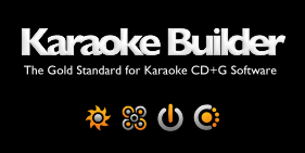 Karaoke Builder - The Gold Standard for Karaoke CD+G Software